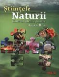 Stiintele Naturii. Caiet de studiu pentru clasa a III-a/Alexandrina Dumitru, Rodica Kirsteuer, Aneta Proorocu