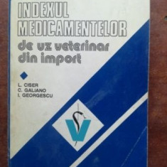 Indexul medicamentelor de uz veterinar din import- L. Ciser, C. Galiano