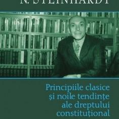 N. Steinhardt Principiile clasice și noile tendințe ale dreptului constituțional