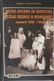 Patru decenii in serviciul Casei Regale a Romaniei-Eugeniu Arthur Buhman, Sigma Educational, 2006