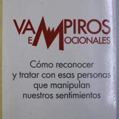 VAMPIROS EMOCIONALES - COMO RECONOCER Y TRATAR CON ESAS PERSONAS de ALBERT J . BERNSTEIN , 2015