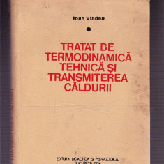 TRATAT DE TERMODINAMICA TEHNICA SI TRANSMITEREA CALDURI VOL 1