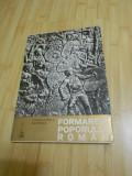 CONSTANTIN C. GIURESCU--FORMAREA POPORULUI ROMAN - 1973