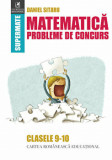 Matematica. Probleme de concurs. Clasele 9-10/Daniel Sitaru, cartea romaneasca