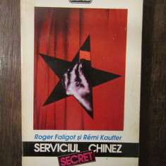 Roger Faligot si Remi Kauffer - Serviciul Chinez