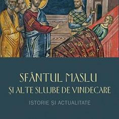 Sfantul Maslu si alte slujbe de vindecare   Petru Pruteanu