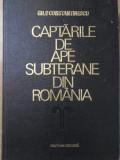 CAPTARILE DE APE SUBTERANE DIN ROMANIA - GH.P. CONSTANTINESCU