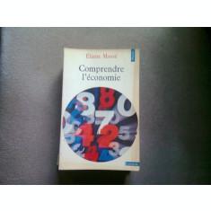 COMPRENDRE L'ECONOMIE - ELIANE MOSSE (INTELEGEREA ECONOMIEI)