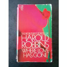 HAROLD ROBBINS - WHERE LOVE HAS GONE {limba engleza}