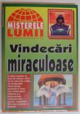 VINDECARI MIRACULOASE , 1998