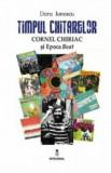 Timpul chitarelor. Cornel Chiriac si Epoca Beat/Doru Ionescu, Integral