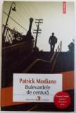 BULEVARDELE DE CENTURA de PATRICK MONDIANO , 2014, Polirom
