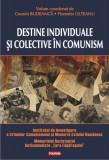 Destine individuale şi colective în comunism