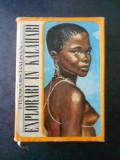 FRANCOIS BALSAN - EXPLORARI IN KALAHARI (1969, editie cartonata)