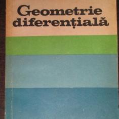 Geometrie diferentiala-Gh.Gheorghiev, V.Oproiu