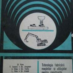 Tehnologia Fabricarii Masinilor Si Utilajelor Pentru Construc - St. Rusu T. Ionescu Gh. Dragomir C. Dima Gh. Tache,278761