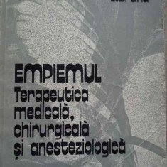 Empiemul Terapeutica Medicala, Chirurgicala Si Anesteziologic - O.t. Iliescu L. Brand ,277193