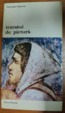 TRATATUL DE PICTURA-CENNINO CENNINI,BUCURESTI 1977