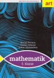 Cumpara ieftin Matematik. 5. Klasse / Matematică. Clasa a V-a. Manual (Limba germană)