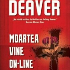 Moartea vine on-line. Ed. 2016/Jeffery Deaver