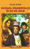Ocolul Pamantului in 80 de zile Ed. 2014 | Jules Verne