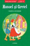 Hansel si Gretel. Prima mea lectura. Nivelul 1. Povesti cu pictograme./***, Litera