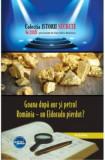 Goana după aur și petrol