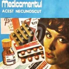 Medicamentul. Acest necunoscut (Ed. Ceres)