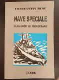 NAVE SPECIALE ELEMENTE DE PROIECTARE - Constantin Rusu