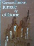 JURNALE DE CALATORIE-GUSTAVE FLAUBERT