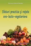 Sfaturi practice si retete ovo-lacto-vegetariene Narcisa si Valentin Raileanu