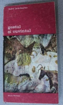 GESTUL SI CUVANTUL,2 VOLUME-ANDRE LEROI-GOURHAN,BUCURESTI 1983 foto