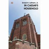 Cumpara ieftin In Caesar's household/Ernest H., Latham. Jr.