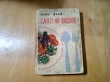 CARTE DE BUCATE - Sanda Marin - Editura Tehnica, editia a VI -a, 1968, 366 p., Alta editura