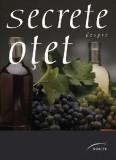 Secrete despre otet | Elizabeth Andreani, Francoise Maitre