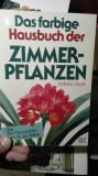 Das farbige Hausbuch der Zimmer-Pflanzen