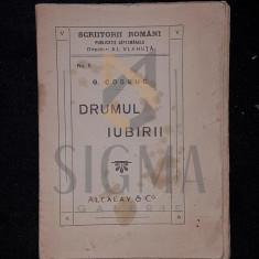 G. COSBUC - DRUMUL IUBIRII, 1916 , ED. I