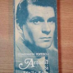 ACTORUL SI MASTILE SALE de CONSTANTIN POPESCU, BUC. 1987