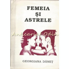 Femeia Si Astrele - Georgiana Danet
