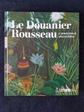 Le Douanier Rousseau. L'Innocence archaique – G. Belli, Cogeval (lb. franceza)