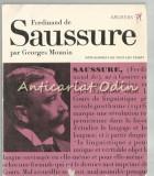 Saussure Ou Le Structuraliste Sans Le Savoir - Georges Mounin