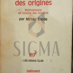 MIRCEA ELIADE - LA NOSTALGIE DES ORIGINES - METHODOLOGIE ET HOISTOIRE DES RELIGIONS, 1972