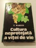 CULTURA NEPREOTEJATA A VITEI DE VIE - T. MARTIN