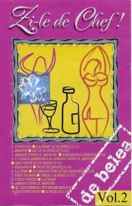 Caseta Zi-le De Chef! Vol.2, manele