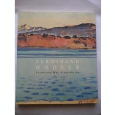 FERDINAND HODLER - Sammlung Max Schmidheiny * (Colectia Max Schmidheiny)