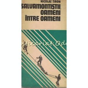 Salvamontistii, Oameni Intre Oameni - Nicolae Tiron