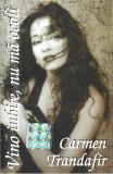 Caseta audio Carmen Trandafir – Vino Iubire, Nu Ma Ocoli, originala
