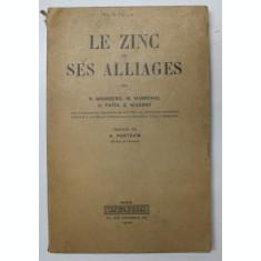 LE ZINC ET SES ALLIAGES par R. GRUNBERG ...E .WAGNER , 1946