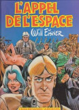 L'APPEL DE L'ESPACE - WILL EISNER (CARTE CU BENZI DESENATE, TEXT IN LIMBA FRANCEZA)