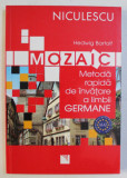 MOZAIC - METODA RAPIDA DE INVATARE A LIMBII GERMANE de HEDWIG BARTOLF , 2007